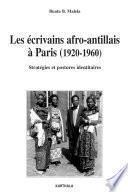 Les écrivains afro-antillais à Paris (1920-1960) - Stratégies et postures identitaires