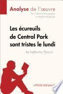Les écureuils de Central Park sont tristes le lundi de Katherine Pancol (Analyse de l'oeuvre)