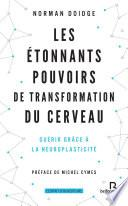 Les Étonnants Pouvoirs de transformation du cerveau (Nouv. éd.)