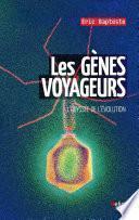 Les gènes voyageurs. L'odyssée de l'évolution