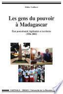 Les gens du pouvoir à Madagascar