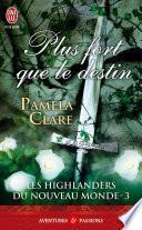 Les Highlanders du Nouveau Monde (Tome 3) - Plus fort que le destin