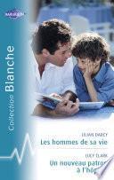 Les hommes de sa vie - Un nouveau patron à l'hôpital (Harlequin Blanche)