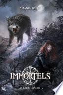 Les Immortels - T.2 : les Loups Sauvages