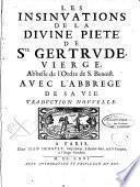 Les insinuations de la divine piété de Sainte Gertrude, avec l'abrégé de sa vie