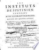 Les instituts de Justinien conferés avec le droit françois