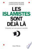 Les Islamistes sont déjà là