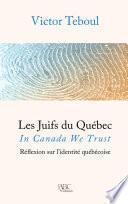 Les Juifs du Québec : In Canada We trust.