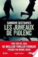 Les jumeaux de Piolenc - Prix VSD RTL du meilleur thriller français présidé par Michel Bussi