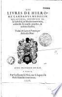 Les Livres de Hierosme Cardanus... intitules de la Subtilité, et subtiles inventions, ensemble les causes occultes, et raisons d'icelles, Traduis (sic) de Latin en François, par Richard le Blanc