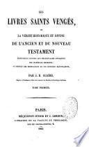 Les Livres saints vengés, ou la Vérité historique et divine de l'Ancien et du Nouveau Testament défendue contre les principales attaques des incrédules modernes et surtout des mythologues et des critiques rationalistes