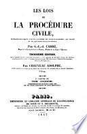 Les lois de la procédure civile, ouvrage dans lequel l'auteur a refondu, son analyse raisonnée son traité, et ses questions sur la procédure
