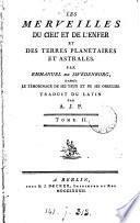 Les merveilles du ciel et de l'infer et des terres planétaires et astrales, tr. par A.J.P.