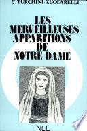 LES MERVEILLEUSES APPARITIONS DE NOTRE-DAME Par C. TURCHINI-ZUCARELLI