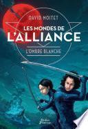 Les Mondes de L'Alliance, L'Ombre blanche -