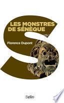 Les monstres de Sénèque. Pour une dramaturgie de la tragédie romaine