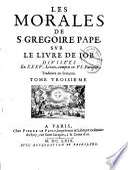 Les Morales de S. Grégoire Pape, sur le livre de Job divisées en XXXV livres, compris en VI parties. Traduites en françois