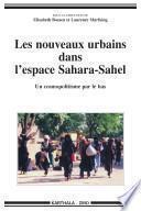Les nouveaux urbains dans l'espace Sahara-Sahel