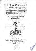 Les Paradoxes du seigneur de Malestroict, Conseiller du Roy, & Maistre ordinaire des ses Comptes, sur le faict des Monnoyes, présentez à Sa Maiesté, au moys de Mars, M. D. LXVI.