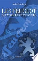 Les Peugeot. Deux siècles d'aventure