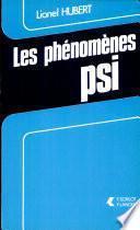 Les phenomenes psi