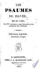 Les Psaumes de David, mis en vers, revus et approuvés, avec 15 cantiques pour les principales solennités chrétiennes