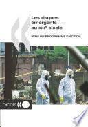 Les risques émergents au XXIe siècle Vers un programme d'action