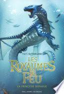 Les Royaumes de Feu (Tome 2) - La Princesse disparue