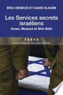 Les services secrets israéliens, Aman, Mossad et Shin Beth
