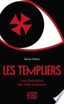 Les Templiers - Leur faux trésor, leur vraie puissance