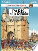Les voyages de Jhen - Paris T2 Ville fortifiée