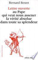 Lettre ouverte au pape qui veut nous asséner la vérité absolue dans toute sa splendeur