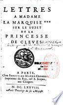 Lettres à Madame la Marquise *** sur le sujet de la Princesse de Clèves