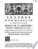Lettres d'un medecin a monsieur Pichaut de La Martiniere, premier chirurgien du roy