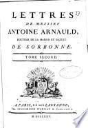 Lettres de messire Antoine Arnauld ...