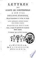 Lettres du comte de Chesterfield à son fils Philippe Stanhope, envoyé extraordinaire à la cour de Dresde ; avec quelques autres pièces sur divers sujets