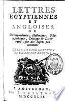 Lettres égyptiennes et angloises, ou correspondance historique, philosophique, critique et littéraire, sur des sujets peu communs, entre un sage égyptien et un savant anglois