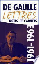 Lettres, notes et carnets, tome 9 : 1961-1963
