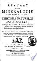 Lettres sur la minéralogie et sur divers autres objets de l'histoire naturelle de l'Italie, écrites au chevalier de Born