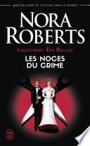 Lieutenant Eve Dallas (Tome 44) - Les noces du crime