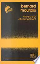 Littérature et Développement : Essai sur le statut, la fonction et la représentation de la littérature négro-africaine d'expression française
