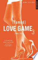 Love Game - tome 3 (Tamed)
