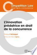 L'innovation prédatrice en droit de la concurrence
