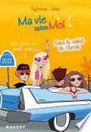 Ma vie selon moi T8 : Sous le soleil de Floride