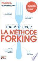 Maigrir avec la méthode Forking
