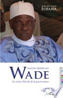 Maître Abdoulaye Wade sa vision libérale de la gouvernance