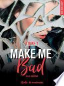 Make me bad -