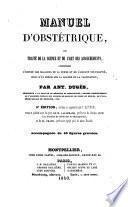 Manuel d'obstétrique, ou Traité de la science et de l'art des accouchements... par Ant. Dugès,....