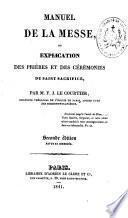 Manuel de la messe ou explication des prières et des cérénomies du Saint-Sacrifice