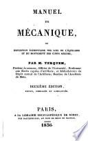 Manuel de mécanique, ou exposition élémentaire des lois de l'équilibre et du mouvement des corps solides